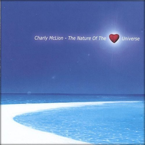 The Nature of the Universe by Charly McLion (2001-07-03)
