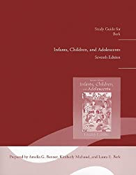 Study Guide for Infants, Children and Adolescents by Laura E. Berk (2011-01-15)