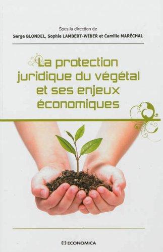 Protection juridique du végétal et ses enjeux économiques (La) par BLONDEL Serge