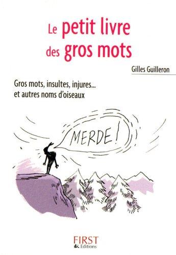Le Petit Livre de - Les Gros Mots par Gilles GUILLERON
