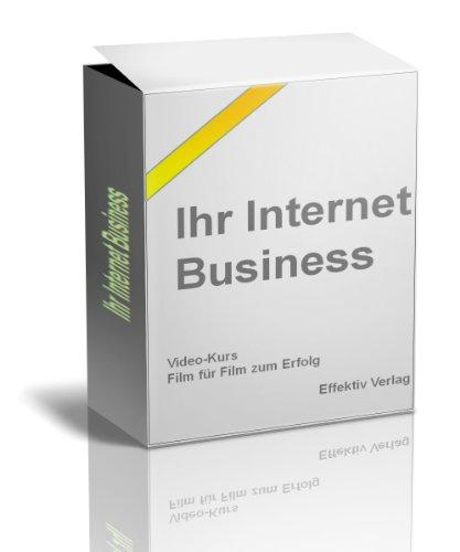 ihr-internet-business-ein-praktiker-packt-aus-video-kurs