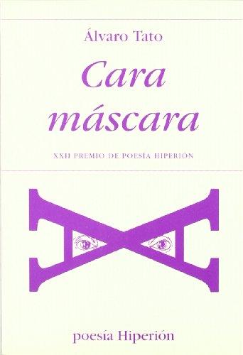 Cara máscara (Poesía Hiperión) por Álvaro Tato