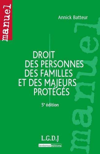 Droit des personnes, des familles et des majeurs protégés par Annick Batteur
