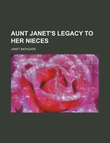 Aunt Janet's Legacy to Her Nieces