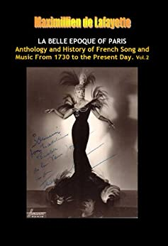 Vol. 2. LA BELLE EPOQUE OF PARIS. Anthology and History of