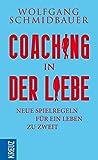 Coaching in der Liebe: Einander wahrnehmen und unterstützen