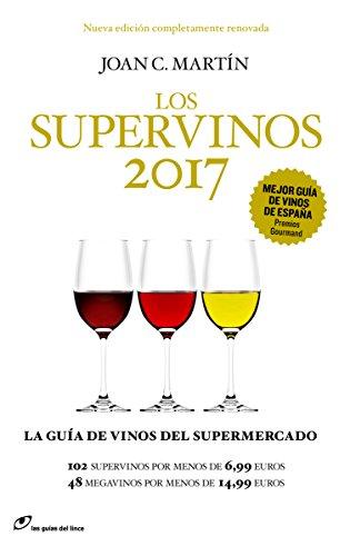 Los supervinos 2017: La guía de vino del supermercado (Las guías del lince)