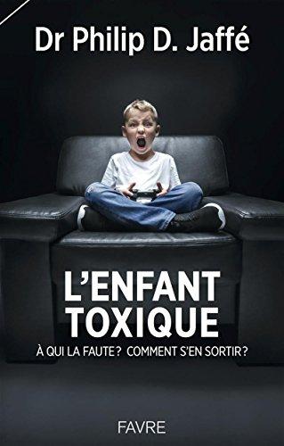 L'enfant toxique par Philip Jaffe