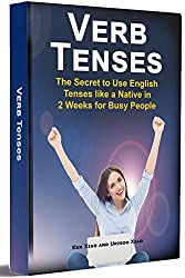 Verb Tenses: The Secret to Use English Tenses like a Native in 2 Weeks for Busy People (English Edition)