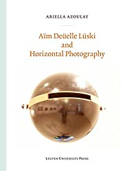 Aim Deuelle Luski and Horizontal Photography (Lieven Gevaert Series)