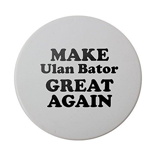 Ceramic round coaster with MAKE Ulan Bator GREAT AGAIN