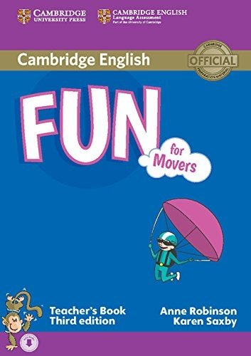 Fun for Movers Teacher's Book with Audio 3rd edition by Robinson, Anne, Saxby, Karen (2015) Paperback