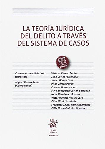 La Teoría Jurídica del Delito a Través del Sistema de Casos (Manuales de Derecho Penal)