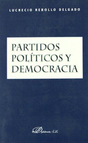 Partidos politicos y democracia por Lucrecio Rebollo Delgado