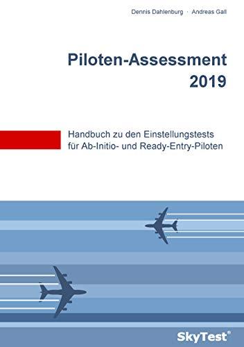 SkyTest® Piloten-Assessment 2019: Handbuch zu den Einstellungstests für Ab-Initio- und Ready-Entry-Piloten
