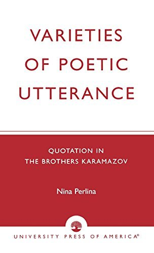 varieties-of-poetic-utterance-quotation-in-the-brothers-karamazov-by-nina-perlina-1985-01-07