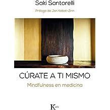 Cúrate a ti mismo/ Heal yourself: Mindfulness En Medicina/ Mindfulness in Medicine