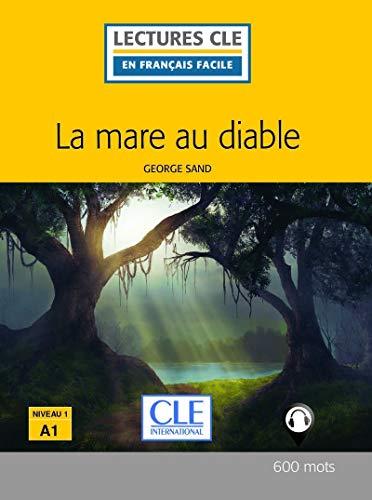 La mare au diable - Niveau 1/A1 - Lecture CLE en Français Facile - Livre - 2ème édition