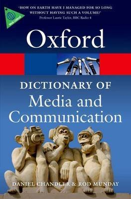 [A Dictionary of Media and Communication...