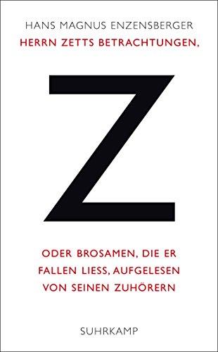 Herrn Zetts Betrachtungen, oder Brosamen, die er fallen ließ, aufgelesen von seinen Zuhörern (suhrkamp taschenbuch)