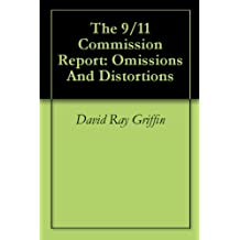 The 9/11 Commission Report: Omissions And Distortions (English Edition)