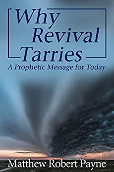 Why Revival Tarries: A Prophetic Message for Today (English Edition)