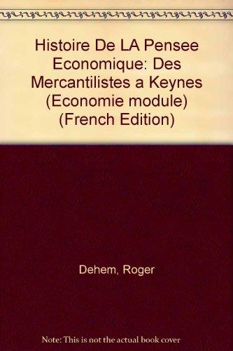 Histoire De LA Pensee Economique: Des Mercantilistes a Keynes