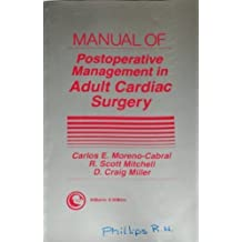 Manual of Postoperative Management in Adult Cardiac Surgery by Moreno-Cabral, Carlos E., Mitchell, R. Scott, Miller, D. Cra (1989) Paperback