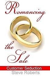 Romancing The Sale