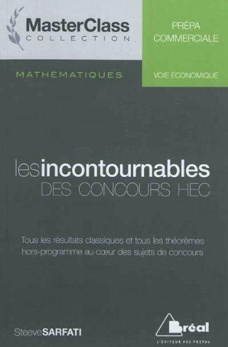 Mathématiques Les incontournables des concours HEC (voie économique) de Steeve Sarfati (2012) Broché