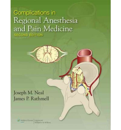 [(Complications in Regional Anesthesia and Pain Medicine)] [Author: James P. Rathmell] published on (July, 2012)