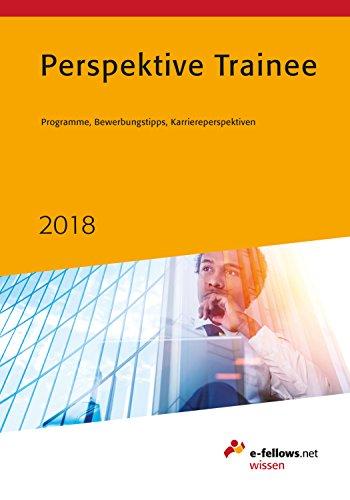 Perspektive Trainee 2018 Programme Bewerbungstipps
