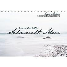 Sehnsucht Meer - Poesie der Stille (Tischkalender 2017 DIN A5 quer): Sinnliche Naturfotografie (Monatskalender, 14 Seiten ) (CALVENDO Orte)