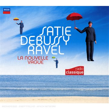 Satie Debussy Ravel La Nouvelle Vague