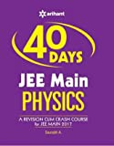 40 Days JEE Main Physics (A Revision-cum-Crash Course for JEE Main 2017)