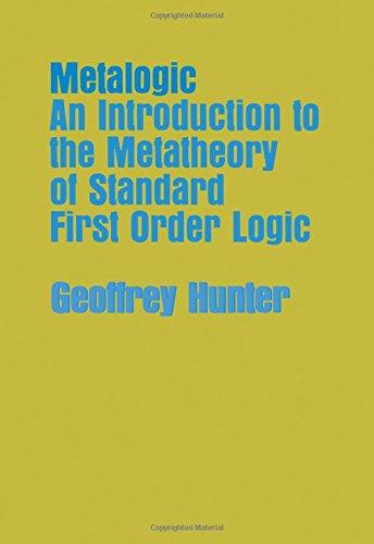 Metalogic. An introduction to the metatheory of standard first order logic. (Geoffrey Hunter)