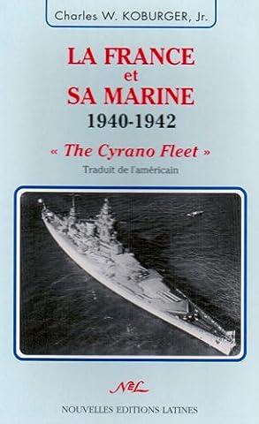 La France et sa marine. 1940 - 1942 :