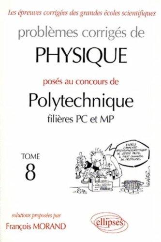 Physique Polytechnique 1998-1999, tome 8 : Filières PC et MP