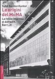 Le origini del MoMA. La fortunata impresa di Alfred H. Barr, Jr.