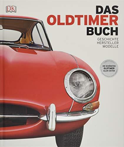 Das Oldtimer-Buch: Geschichte, Hersteller, Modelle - Oldtimer Bücher über
