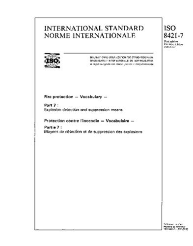 ISO 8421-7:1987, Fire protection - Vocabulary - Part 7 : Explosion detection and suppression means