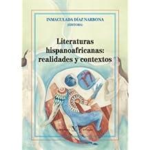 Literaturas Hispanoafricanas. Realidades Y Contextos (Serie Biblioteca hispanoafricana)