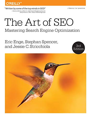 Enge, Eric / Spencer, Stephan / Stricchiola, Jessie: The Art of SEO: Mastering Search Engine Optimization