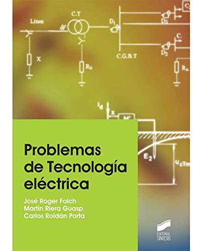 Problemas de Tecnología eléctrica (Ingeniería y Ciencia) por José/Riera Guasp, Martín/Roldán Porta, Carlos Roger Folch