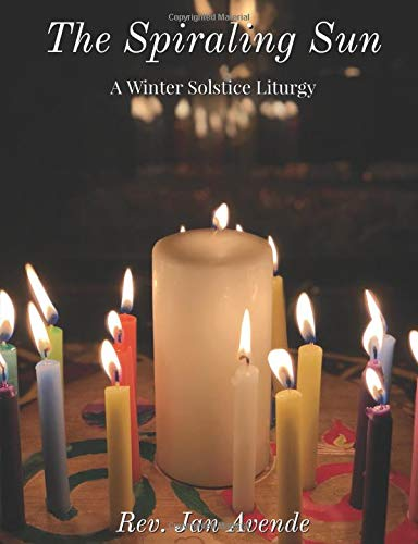 The Spiraling Sun: A Winter Solstice Spiral Liturgy (Family Rites For High Days, Band 1)
