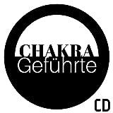Chakra Geführte CD - Entspannende Musik zum Öffnen deiner 7 Chakren