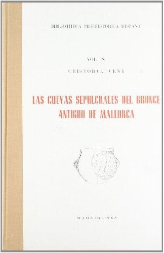 Las cuevas sepulcrales del Bronce antiguo de Mallorca (Biblioteca Praehistórica Hispana)