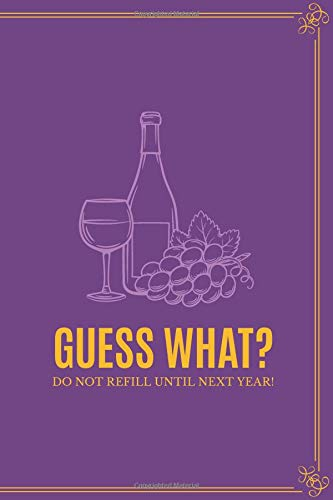 Guess What Do Not Refill Until Next Year: Riddle Ideas For Pregnancy Announcements Diary ; Funny Quote Pregnancy Announcement Book ; Pregnancy ... Planner ; Baby Shower Book Gift Ideas - Print Refill