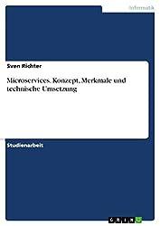 Microservices. Konzept, Merkmale und technische Umsetzung