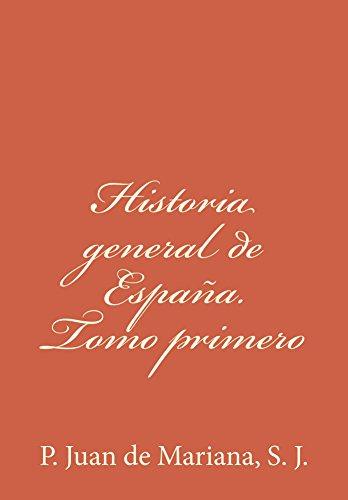 Historia general de España. Tomo primero de [de Mariana S. J., P. Juan